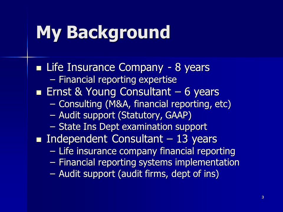 My Background Life Insurance Company - 8 years