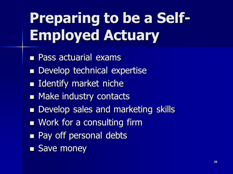 Preparing to be a Self-Employed Actuary