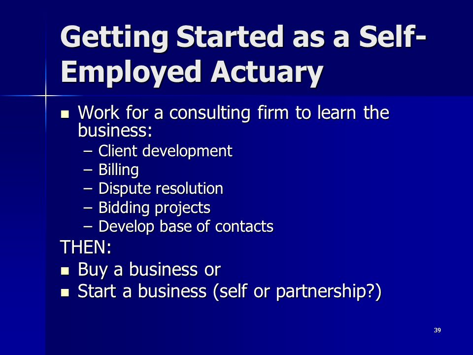Getting Started as a Self-Employed Actuary