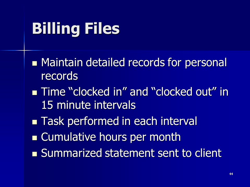 Billing Files Maintain detailed records for personal records