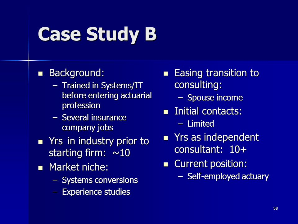 Case Study B Background: Yrs in industry prior to starting firm: ~10