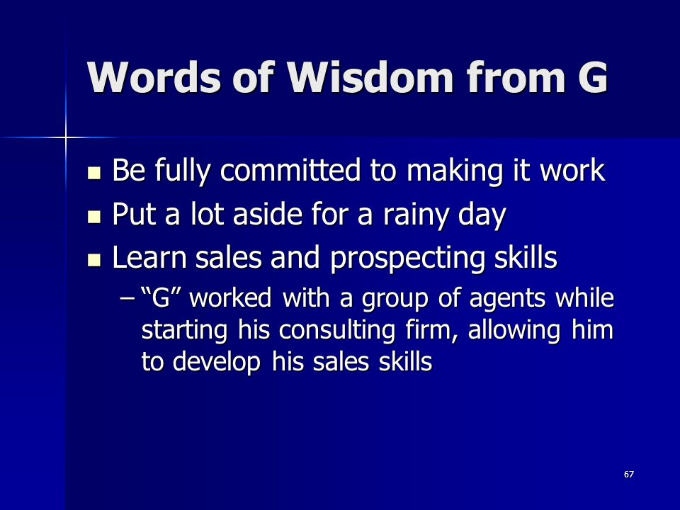 Words of Wisdom from G Be fully committed to making it work
