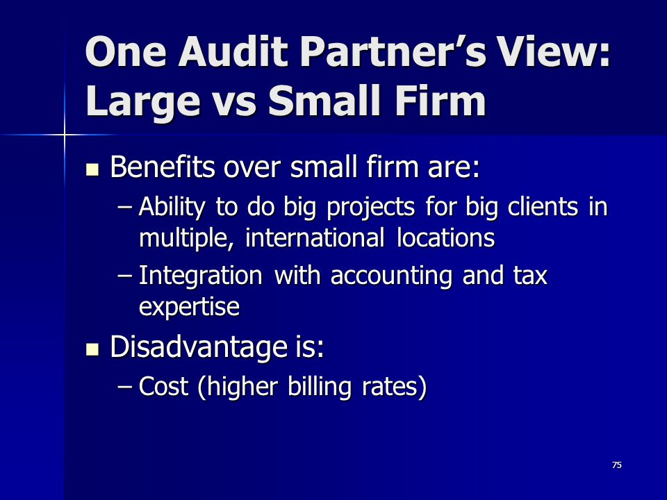 One Audit Partner's View: Large vs Small Firm