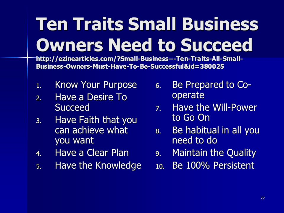 Ten Traits Small Business Owners Need to Succeed http://ezinearticles