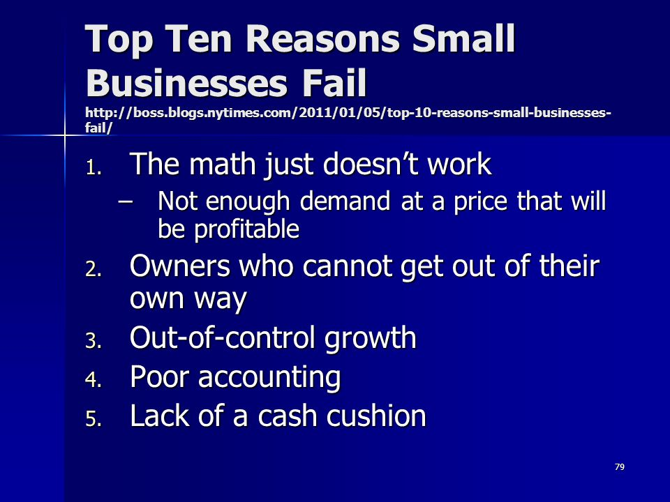 Top Ten Reasons Small Businesses Fail http://boss. blogs. nytimes