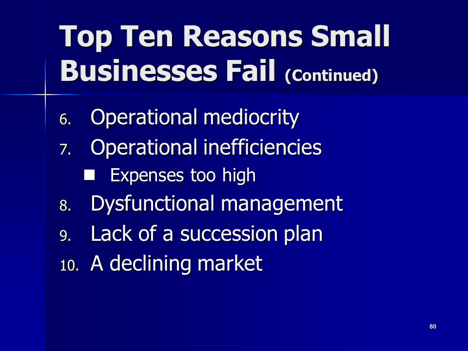 Top Ten Reasons Small Businesses Fail (Continued)