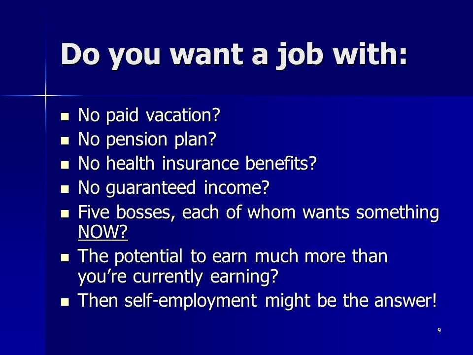 Do you want a job with: No paid vacation No pension plan