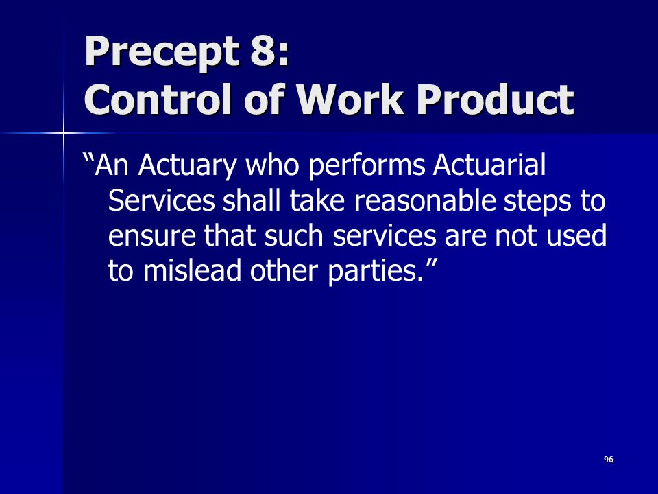 Precept 8: Control of Work Product