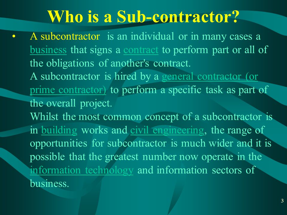 Who is a Sub-contractor