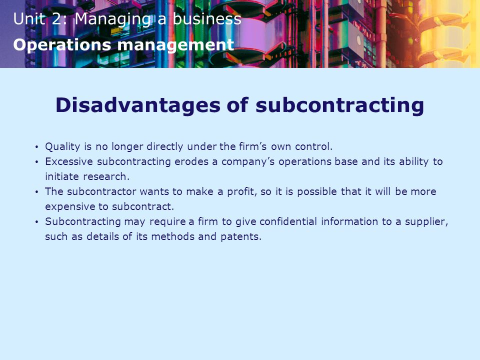Disadvantages of subcontracting