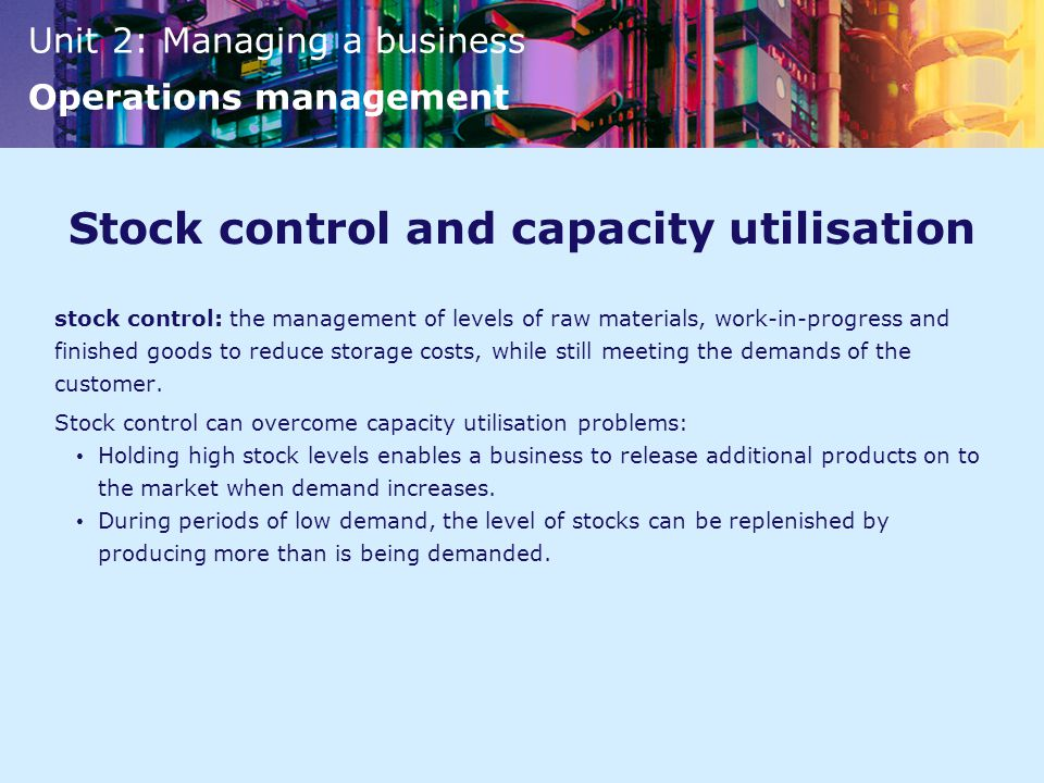 Stock control and capacity utilisation