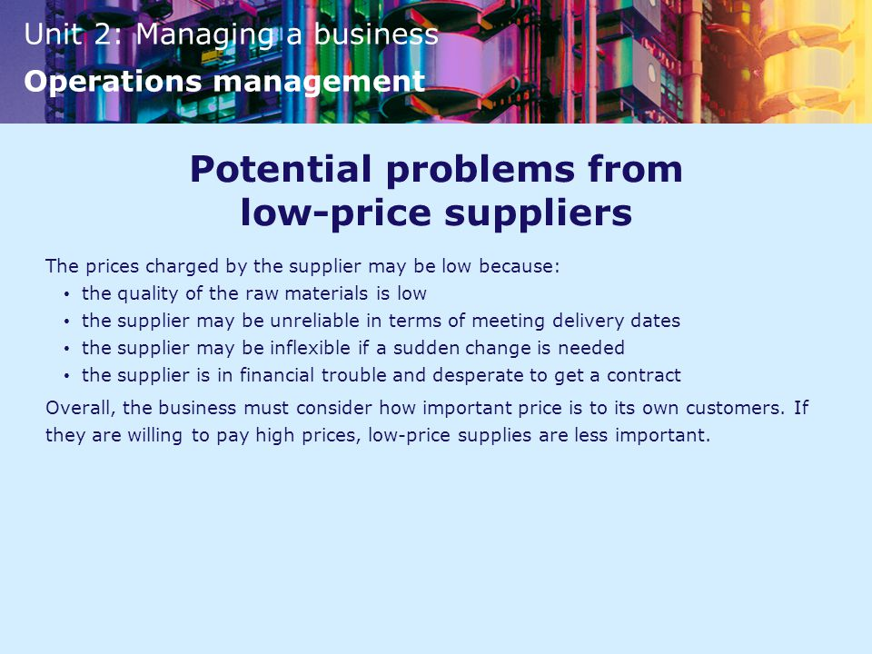 Potential problems from low-price suppliers