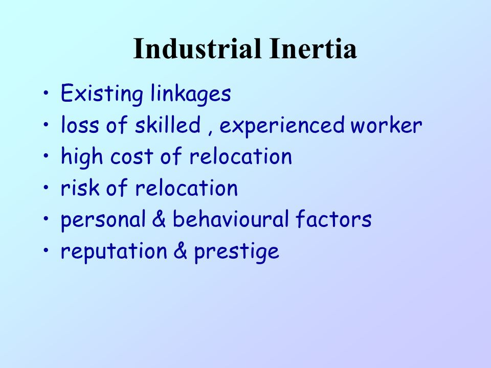 Industrial Inertia Existing linkages