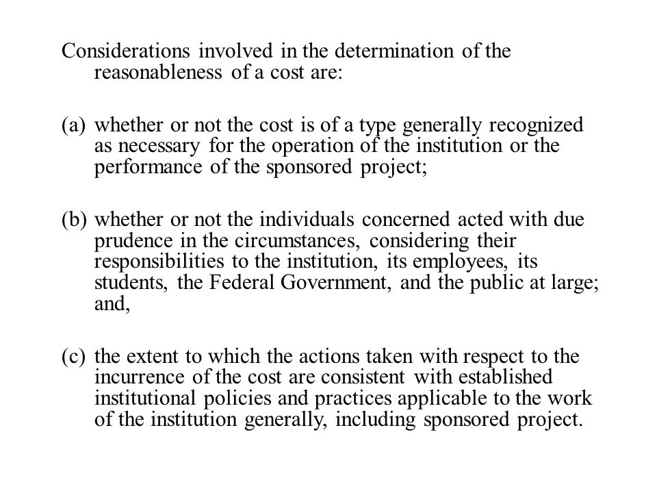 Considerations involved in the determination of the reasonableness of a cost are: