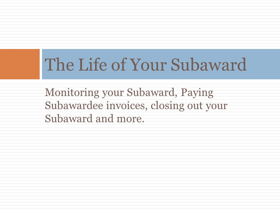 The Life of Your Subaward