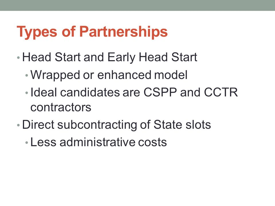 Types of Partnerships Head Start and Early Head Start