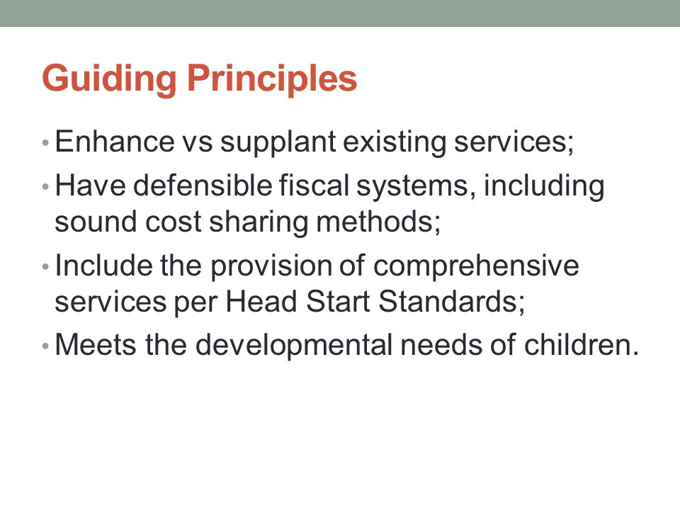Guiding Principles Enhance vs supplant existing services;