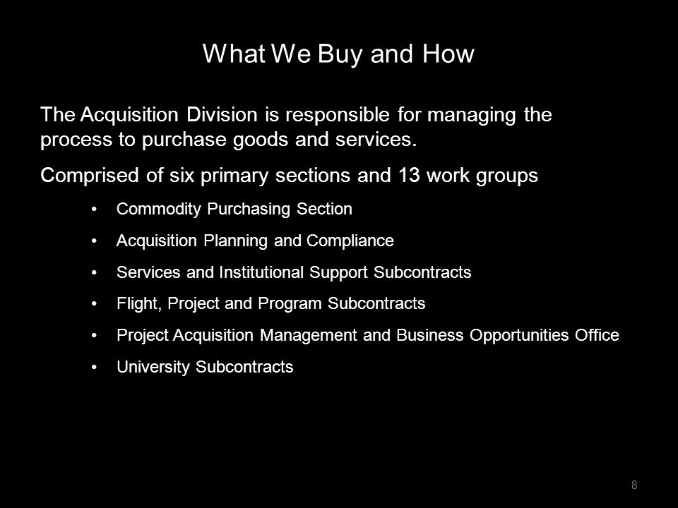 What We Buy and How The Acquisition Division is responsible for managing the process to purchase goods and services.
