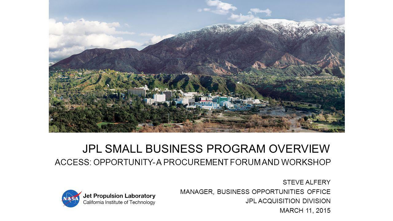 JPL SMALL BUSINESS PROGRAM OVERVIEW