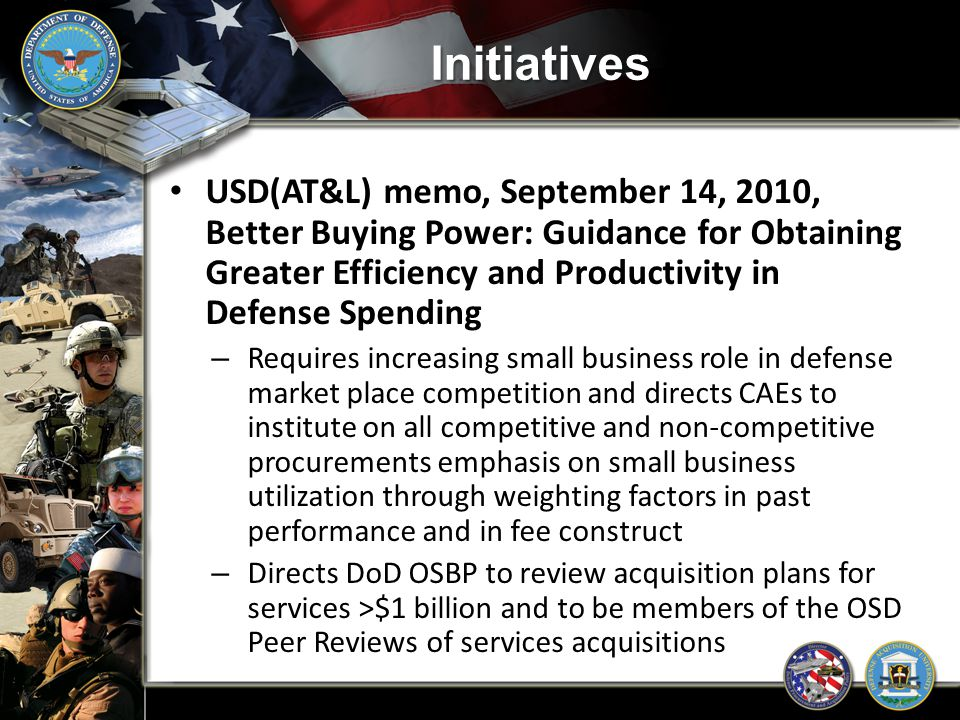 Initiatives USD(AT&L) memo, September 14, 2010, Better Buying Power: Guidance for Obtaining Greater Efficiency and Productivity in Defense Spending.