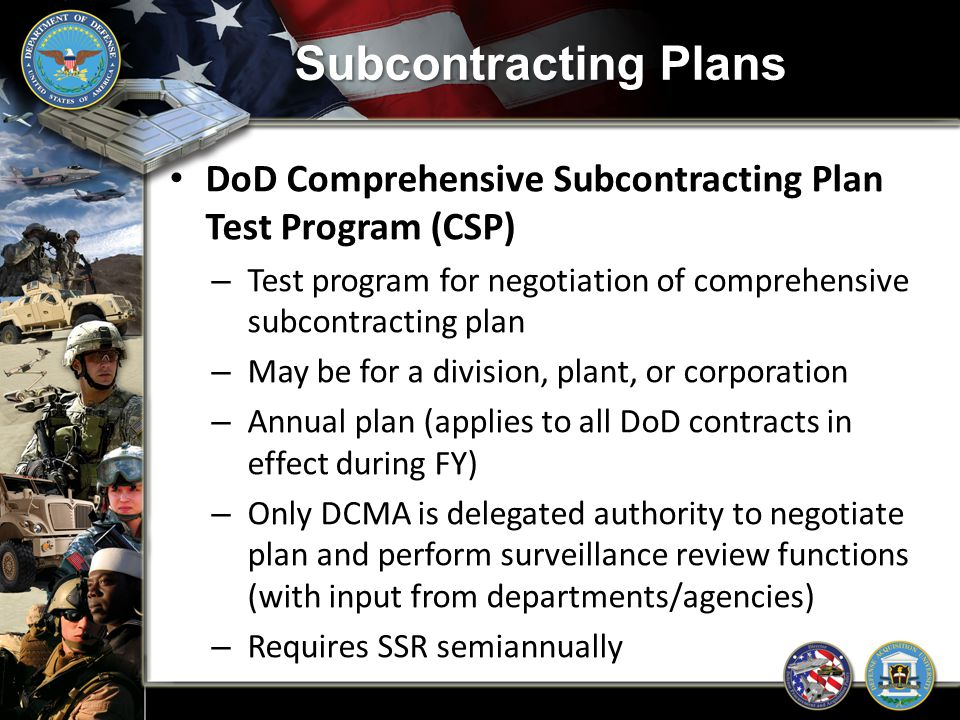 Subcontracting Plans DoD Comprehensive Subcontracting Plan Test Program (CSP) Test program for negotiation of comprehensive subcontracting plan.