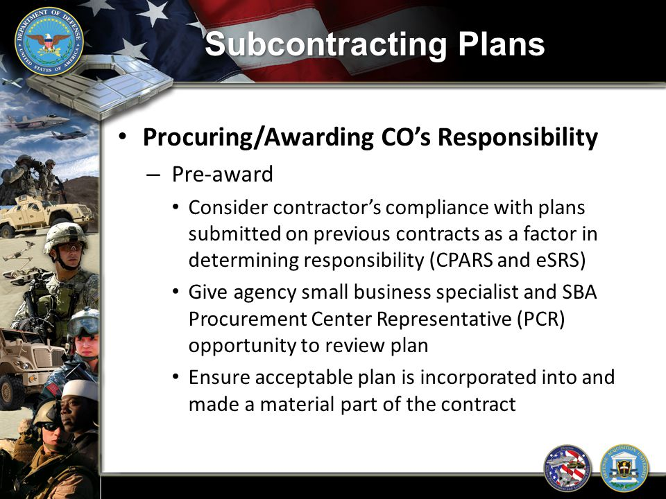 Subcontracting Plans Procuring/Awarding CO's Responsibility Pre-award