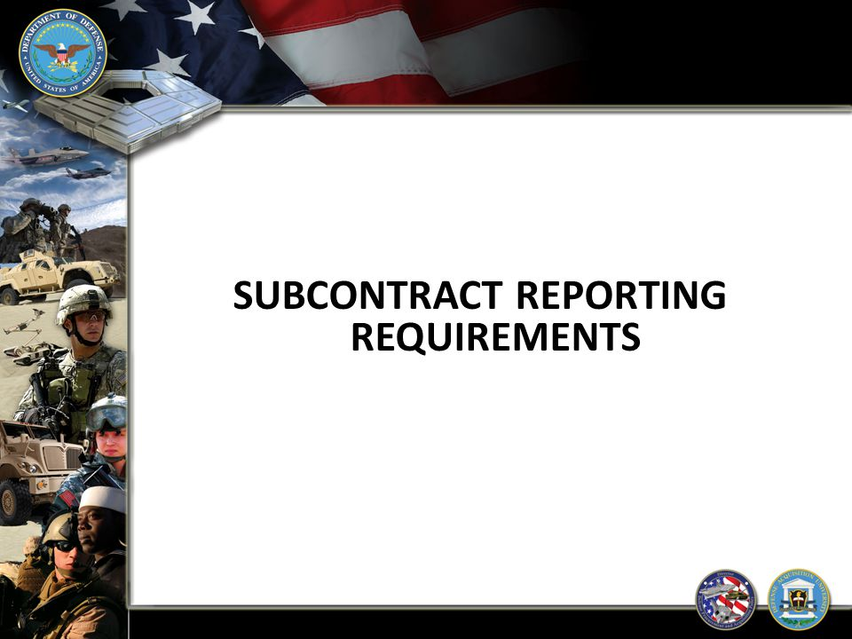 SUBCONTRACT REPORTING REQUIREMENTS