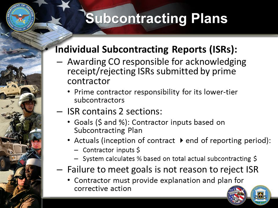Subcontracting Plans Individual Subcontracting Reports (ISRs):