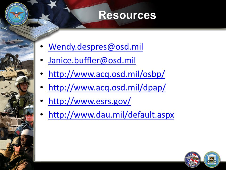 Resources Wendy.despres@osd.mil Janice.buffler@osd.mil