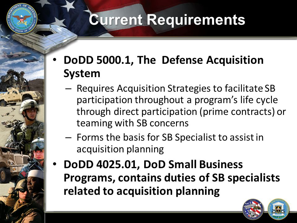 Current Requirements DoDD 5000.1, The Defense Acquisition System
