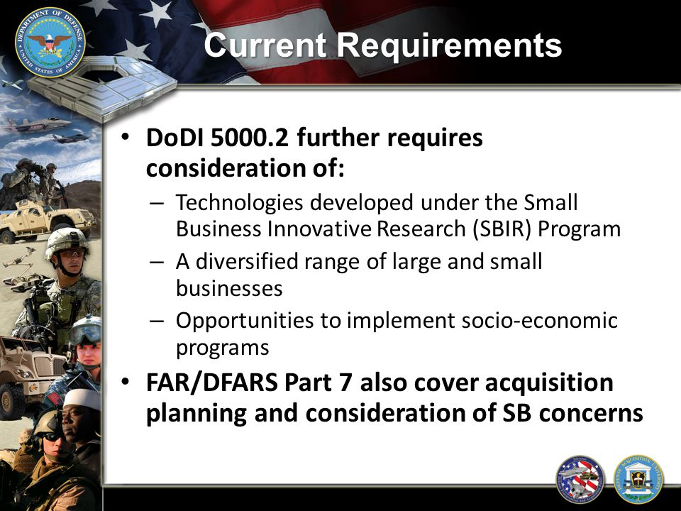Current Requirements DoDI 5000.2 further requires consideration of: