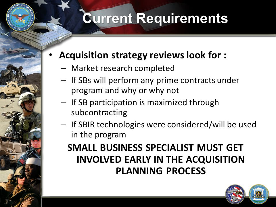 Current Requirements Acquisition strategy reviews look for :