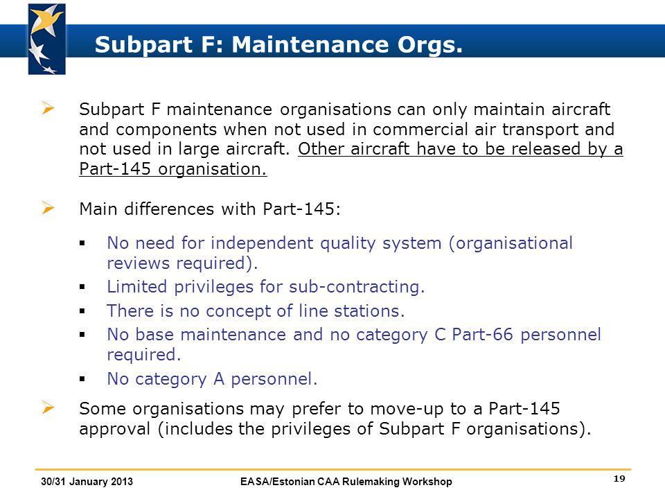 Subpart F: Maintenance Orgs.