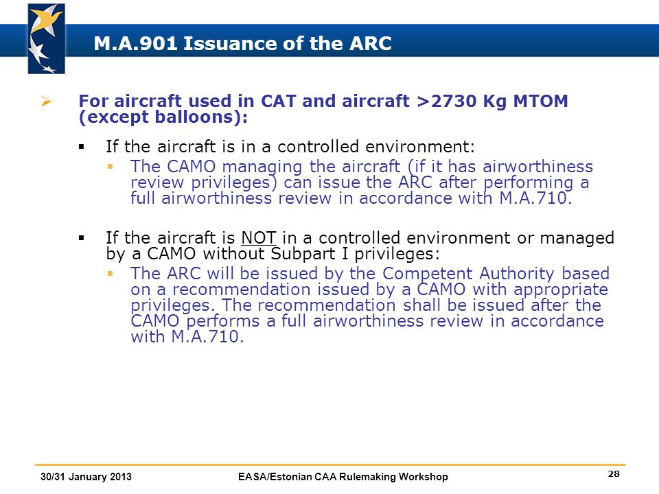 M.A.901 Issuance of the ARC For aircraft used in CAT and aircraft >2730 Kg MTOM (except balloons): If the aircraft is in a controlled environment: