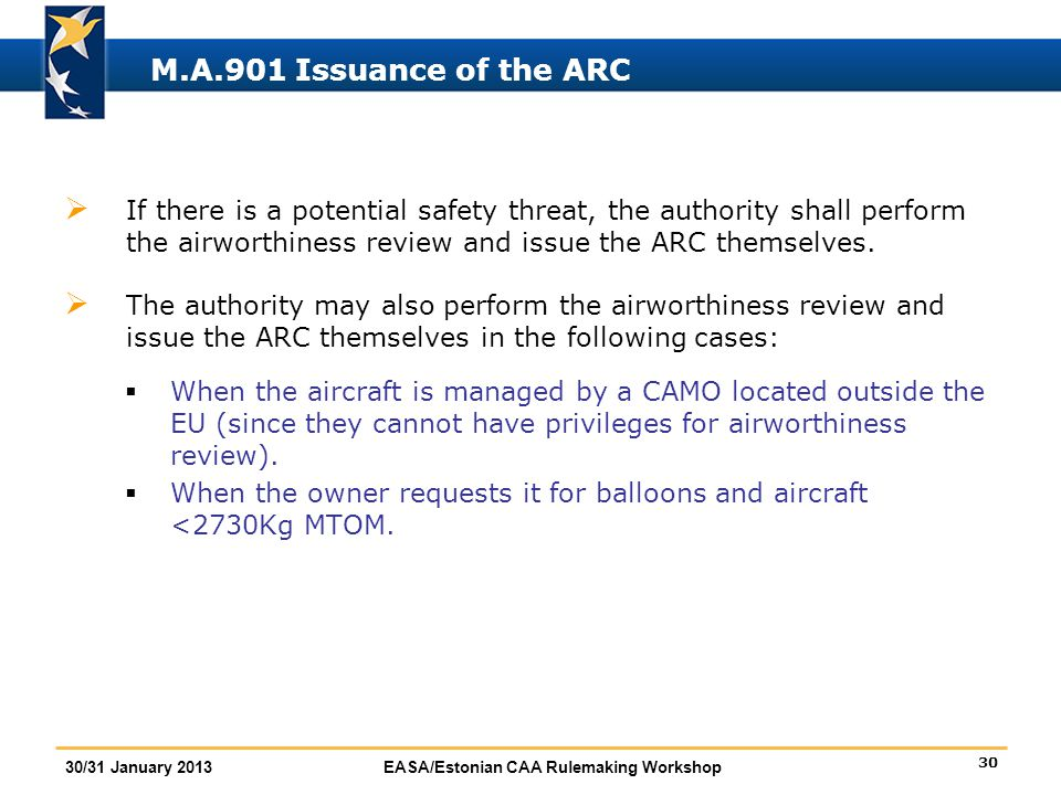 M.A.901 Issuance of the ARC If there is a potential safety threat, the authority shall perform the airworthiness review and issue the ARC themselves.
