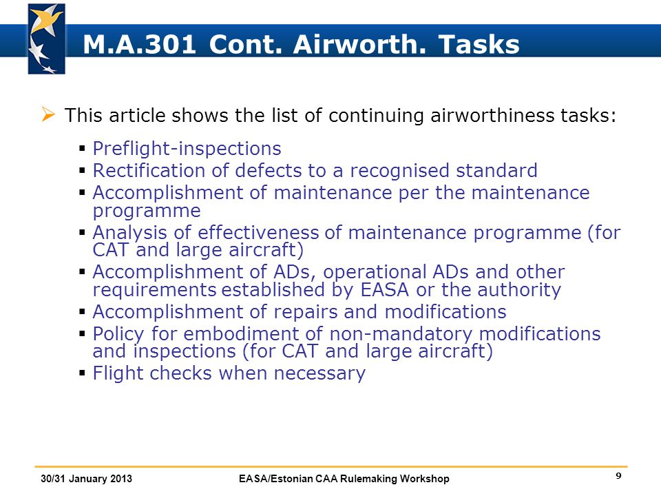 M.A.301 Cont. Airworth. Tasks This article shows the list of continuing airworthiness tasks: Preflight-inspections.