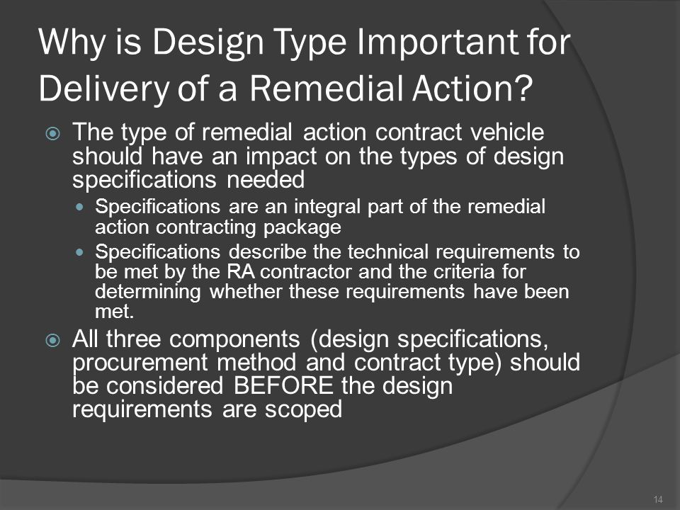 Why is Design Type Important for Delivery of a Remedial Action