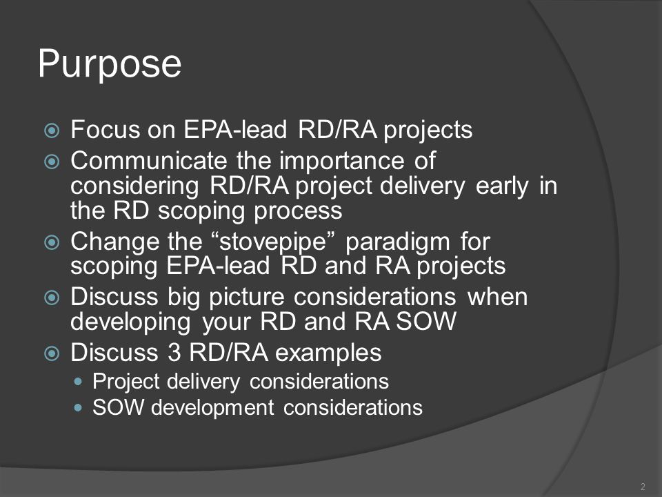 Purpose Focus on EPA-lead RD/RA projects