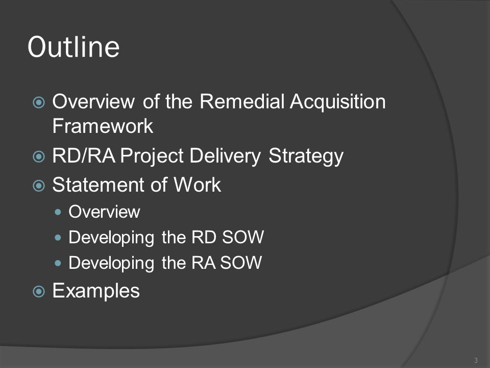 Outline Overview of the Remedial Acquisition Framework