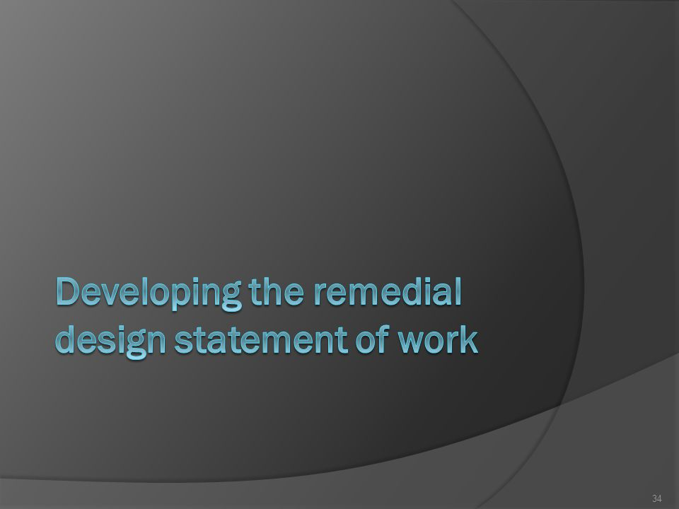 Developing the remedial design statement of work