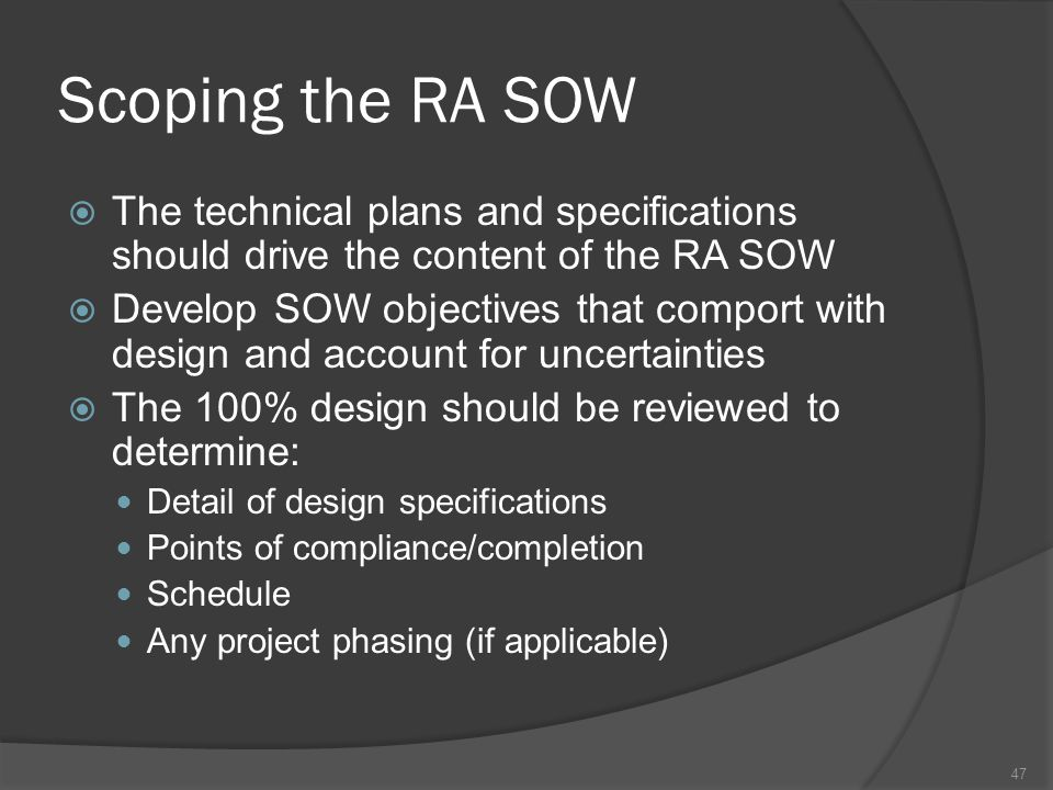 Scoping the RA SOW The technical plans and specifications should drive the content of the RA SOW.