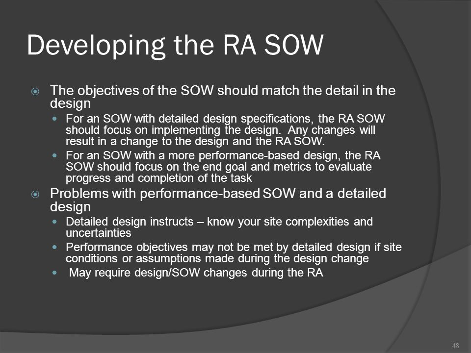 Developing the RA SOW The objectives of the SOW should match the detail in the design.