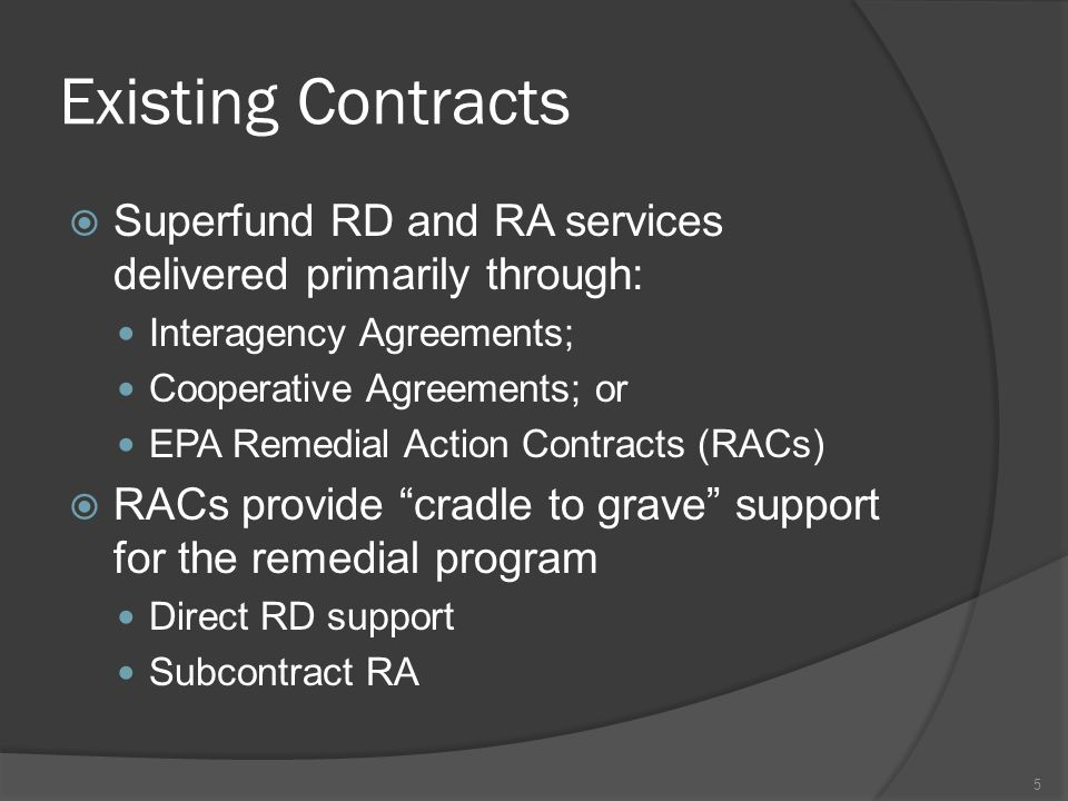 Existing Contracts Superfund RD and RA services delivered primarily through: Interagency Agreements;