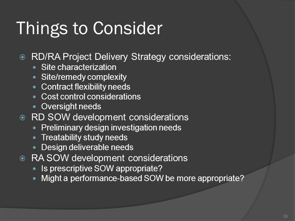 Things to Consider RD/RA Project Delivery Strategy considerations: