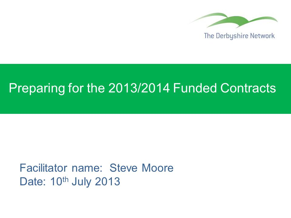 Preparing for the 2013/2014 Funded Contracts