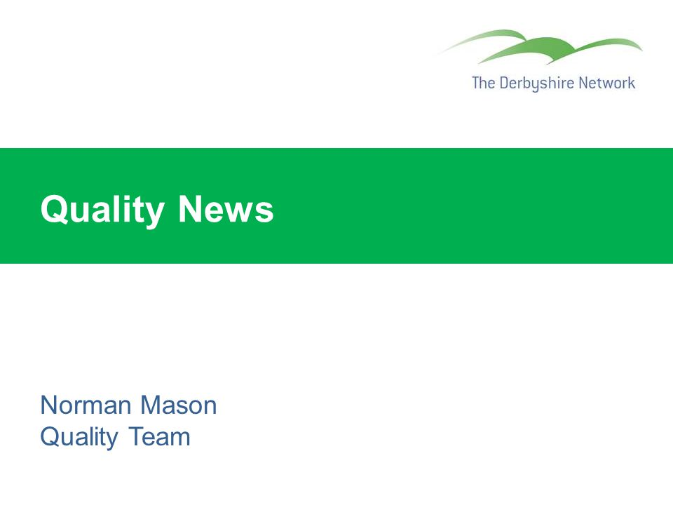 Quality News Norman Mason Quality Team