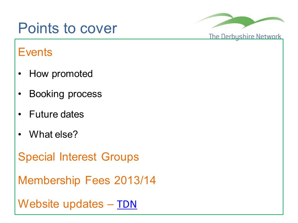 Points to cover Events Special Interest Groups Membership Fees 2013/14
