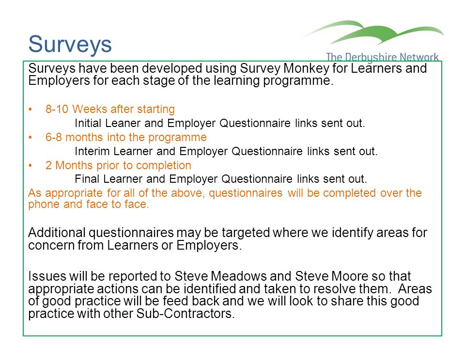Surveys Surveys have been developed using Survey Monkey for Learners and Employers for each stage of the learning programme.