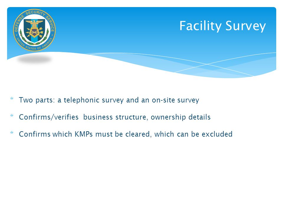 Facility Survey Two parts: a telephonic survey and an on-site survey