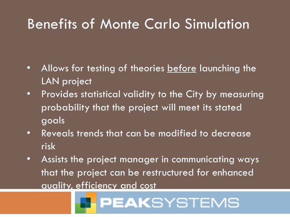 Benefits of Monte Carlo Simulation